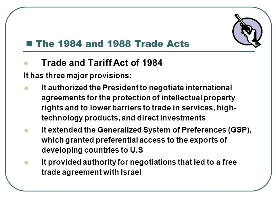 The 1984 and 1988 Trade Acts Trade and Tariff Act of 1984