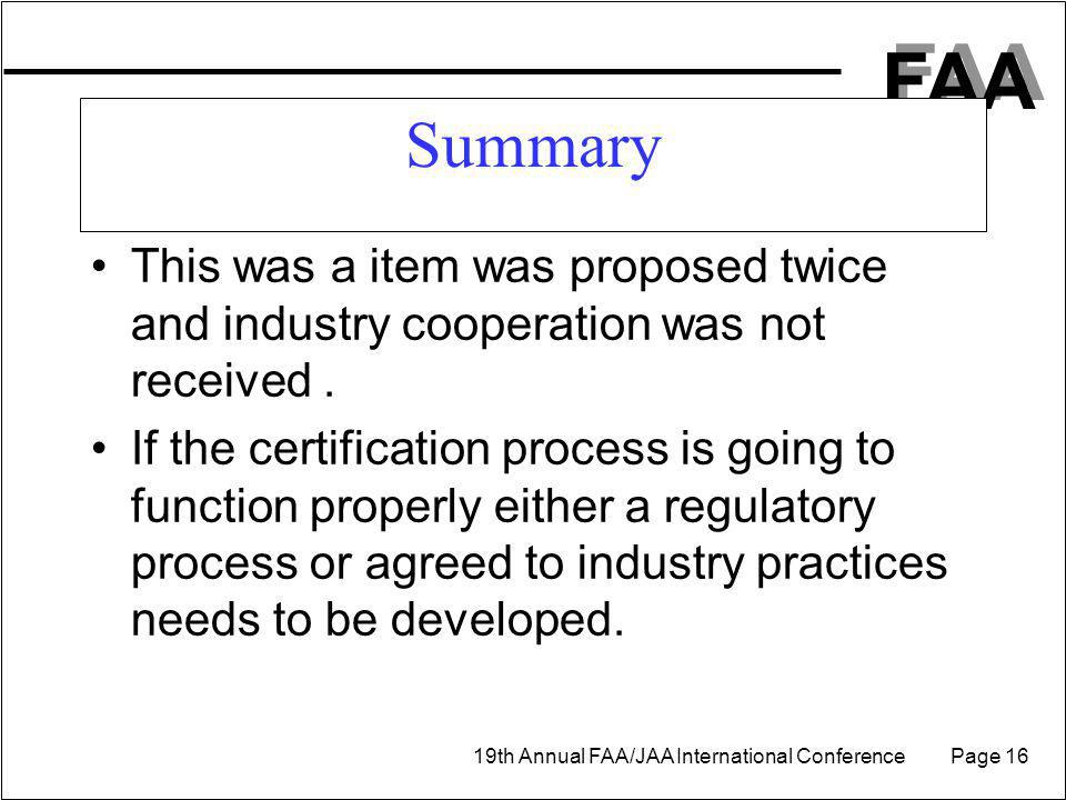 Summary This was a item was proposed twice and industry cooperation was not received .