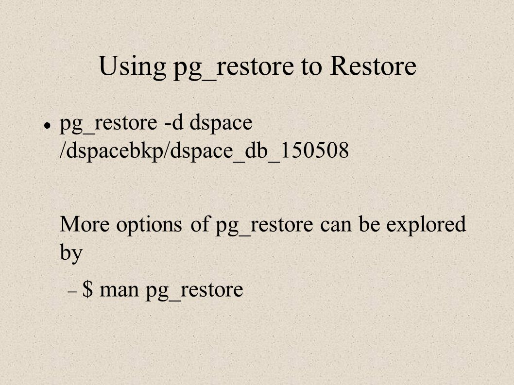 Using pg_restore to Restore