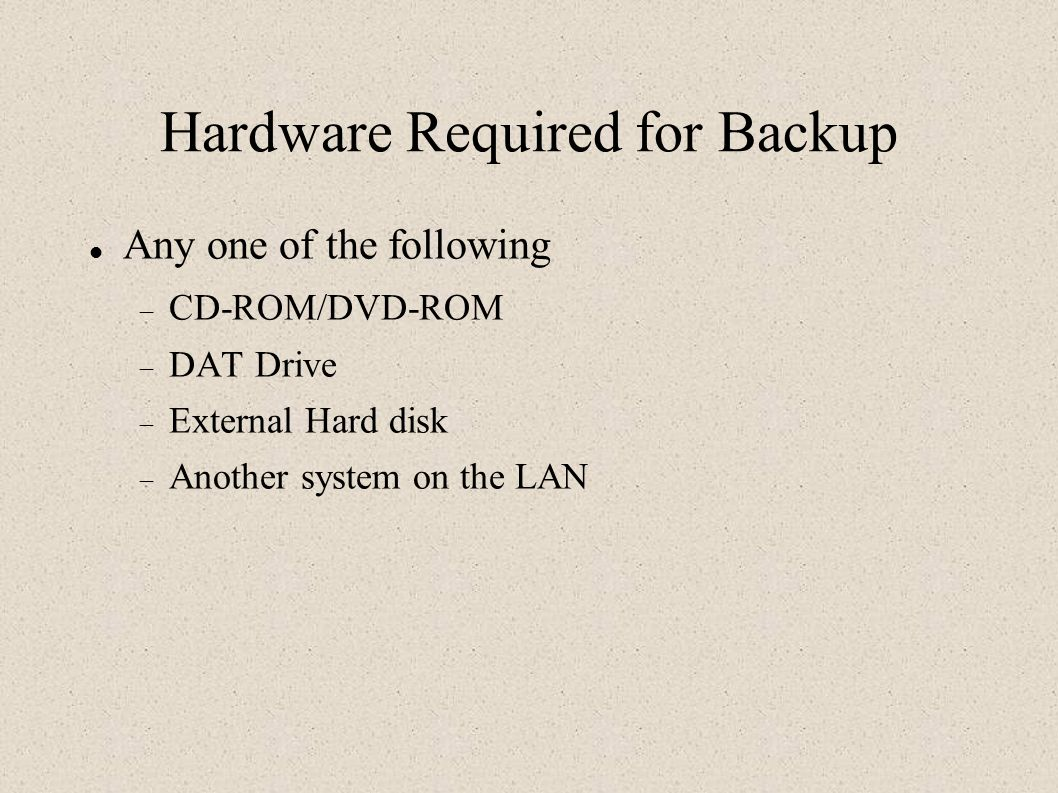 Hardware Required for Backup