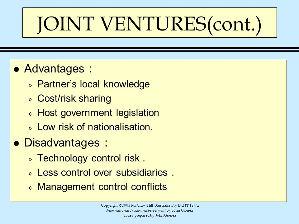 JOINT VENTURES(cont.) Advantages : Disadvantages :