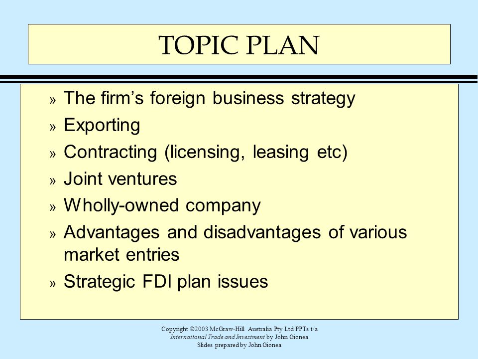 TOPIC PLAN The firm's foreign business strategy Exporting