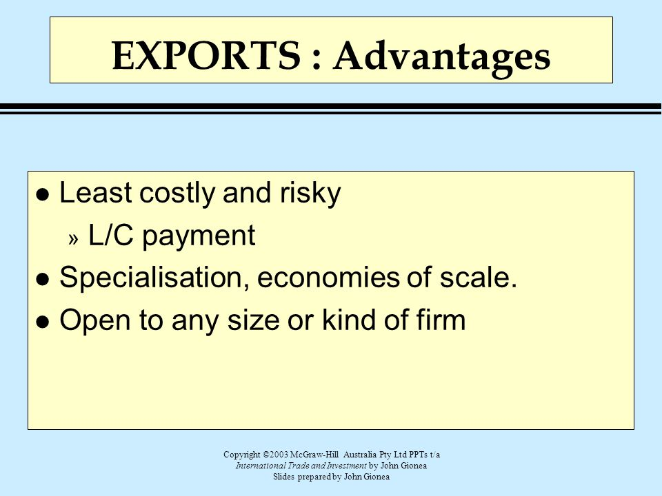 EXPORTS : Advantages Least costly and risky L/C payment