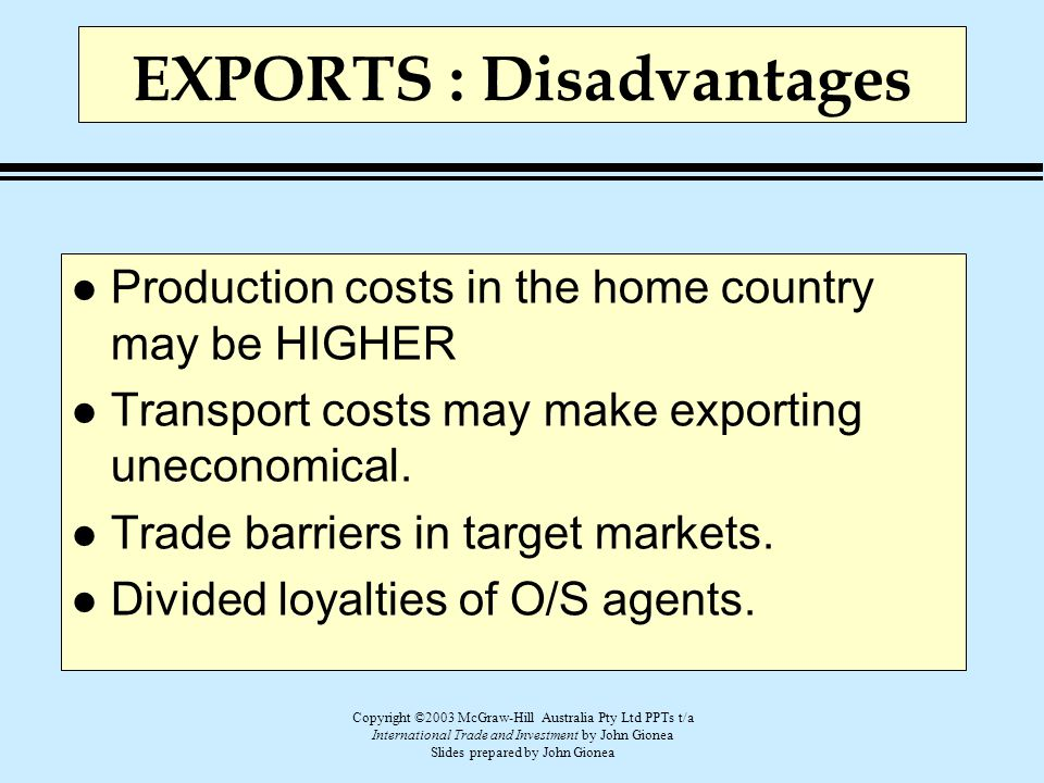 EXPORTS : Disadvantages