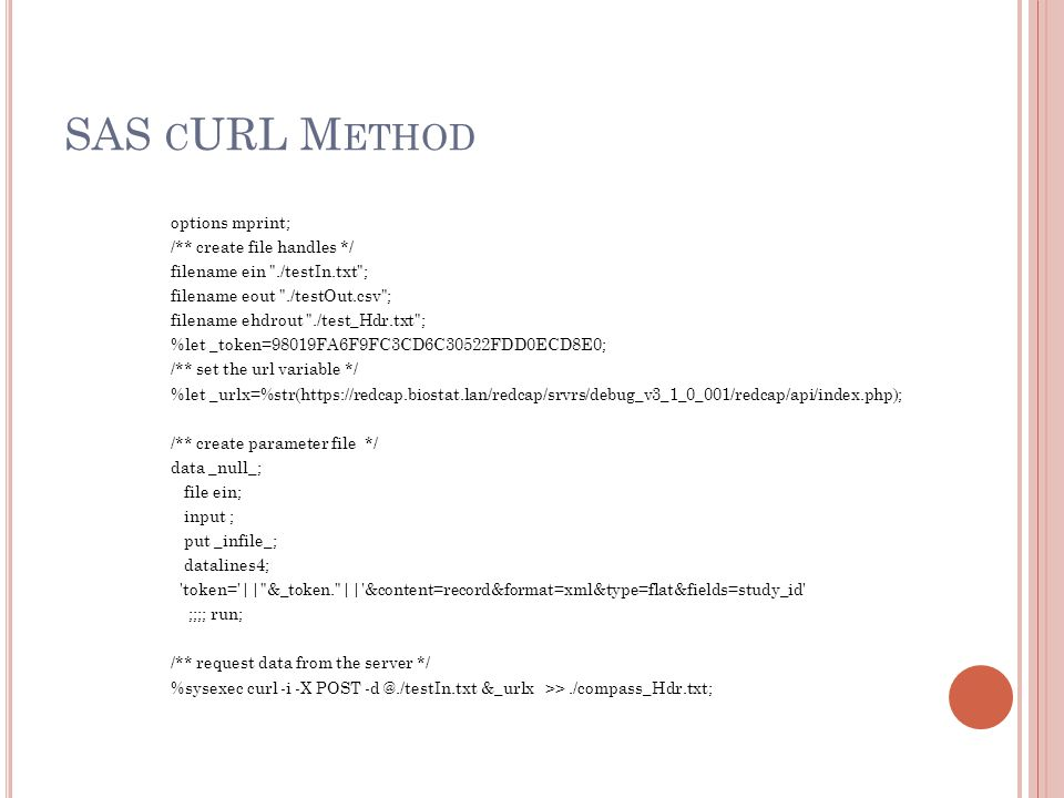 SAS cURL Method options mprint; /** create file handles */