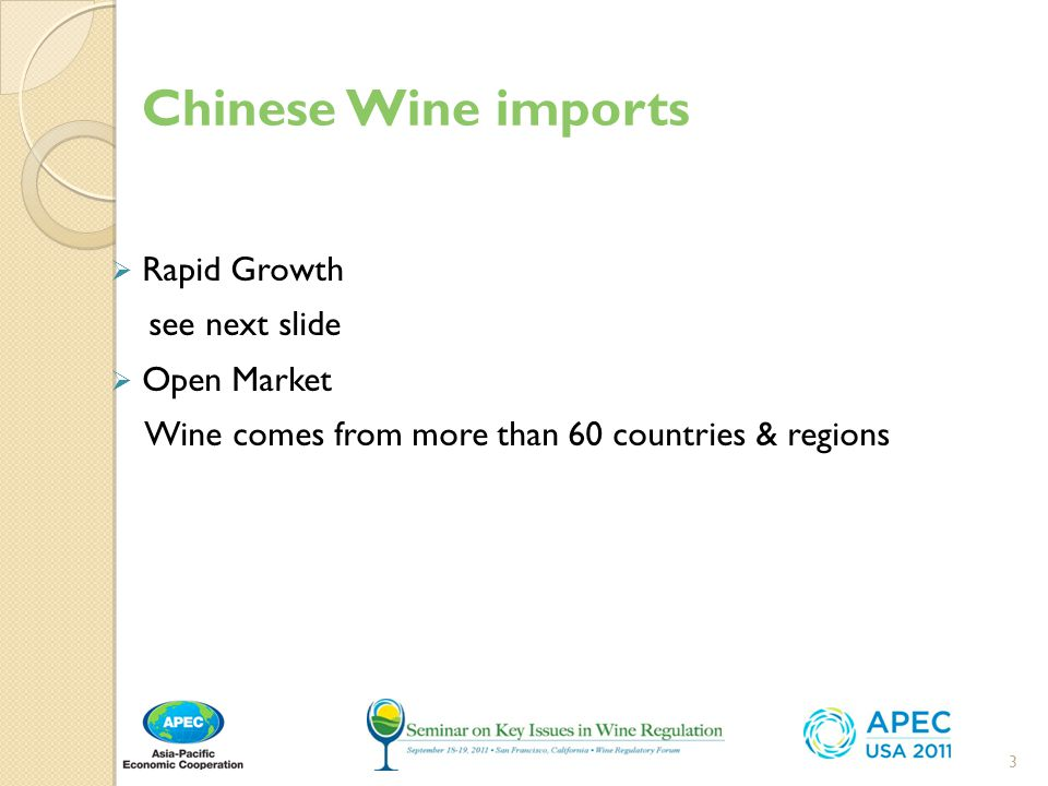 Chinese Wine imports Rapid Growth see next slide Open Market