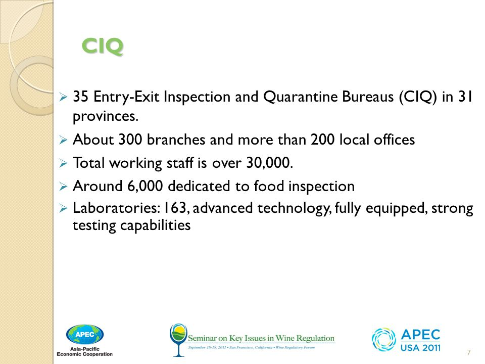 CIQ 35 Entry-Exit Inspection and Quarantine Bureaus (CIQ) in 31 provinces. About 300 branches and more than 200 local offices.
