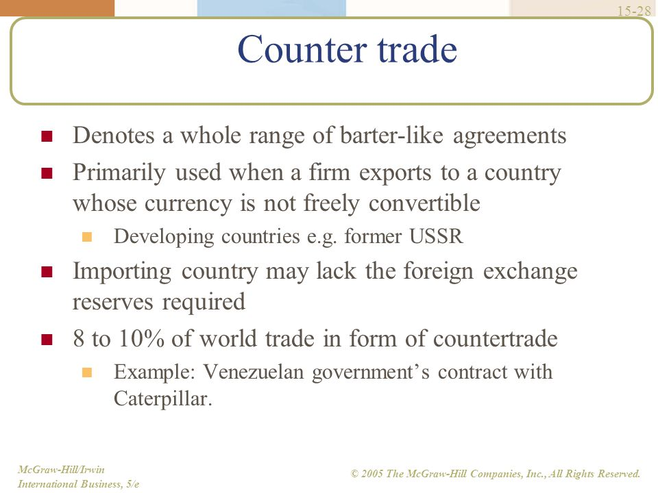 Counter trade Denotes a whole range of barter-like agreements