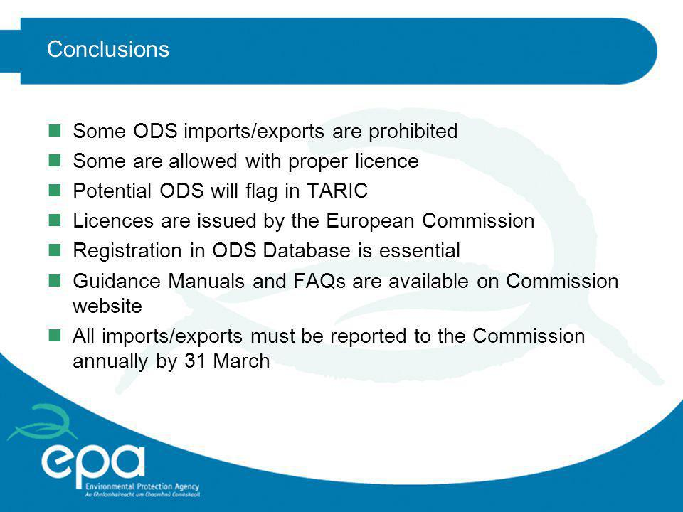 Conclusions Some ODS imports/exports are prohibited