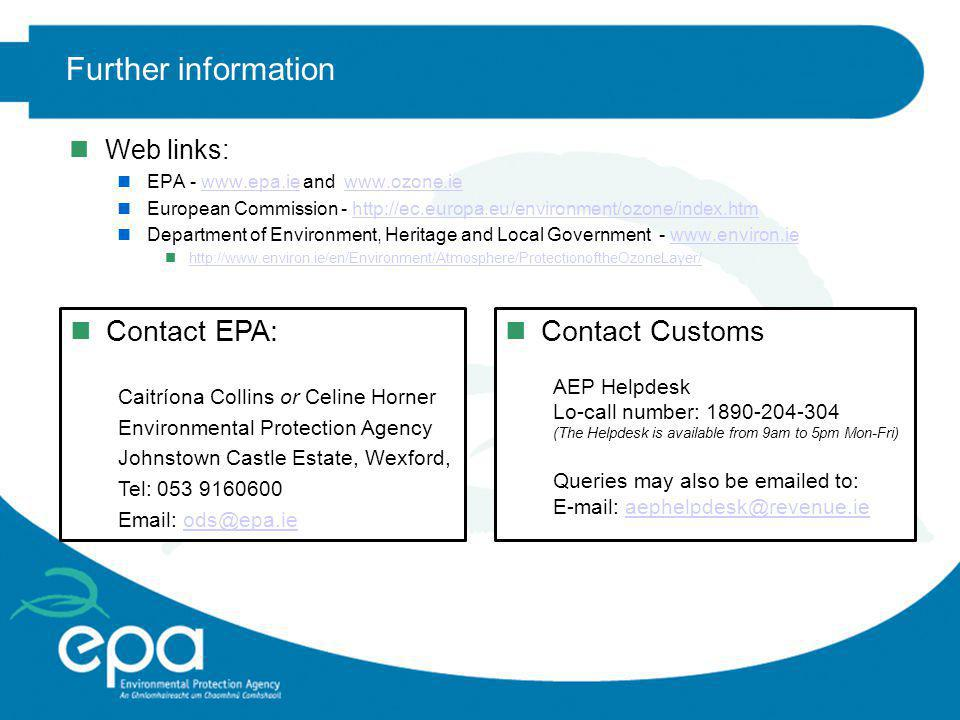 Further information Contact EPA: Contact Customs Web links:
