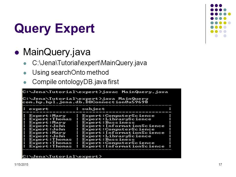 Query Expert MainQuery.java C:\Jena\Tutorial\expert\MainQuery.java