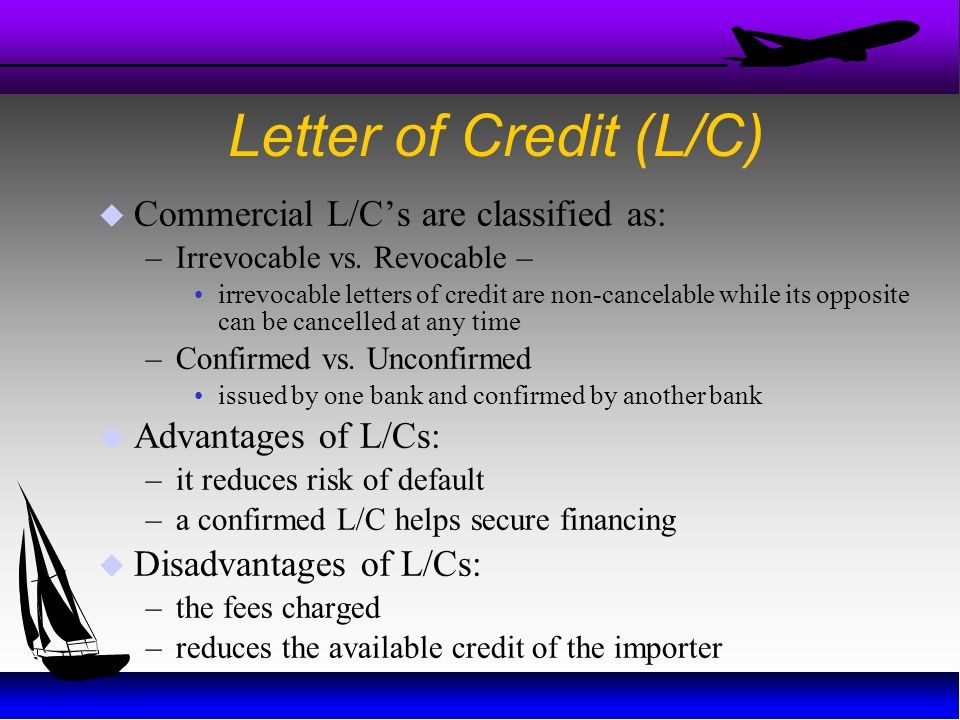 Letter of Credit (L/C) Commercial L/C's are classified as: