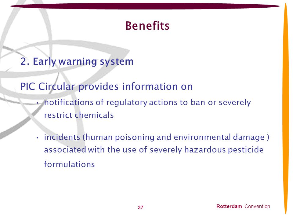 Benefits 2. Early warning system PIC Circular provides information on
