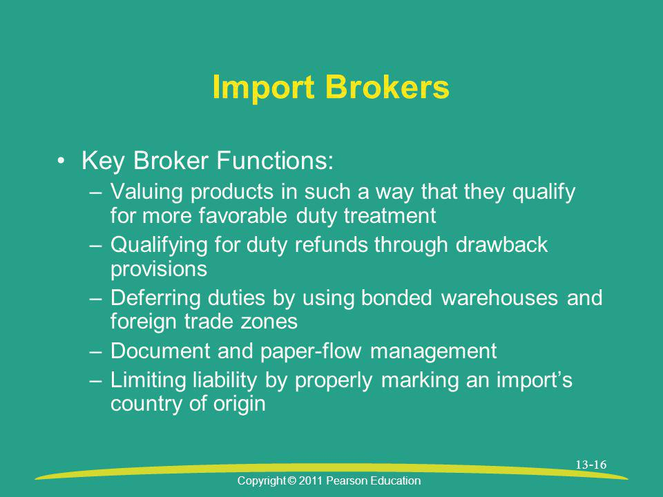 Import Brokers Key Broker Functions: