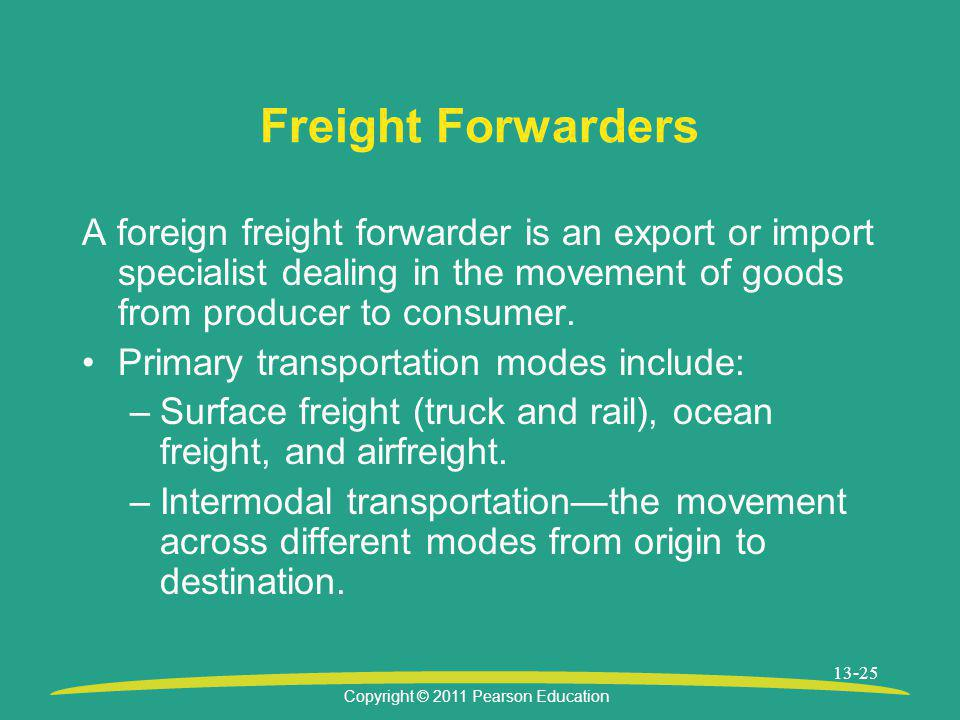 Freight Forwarders A foreign freight forwarder is an export or import specialist dealing in the movement of goods from producer to consumer.