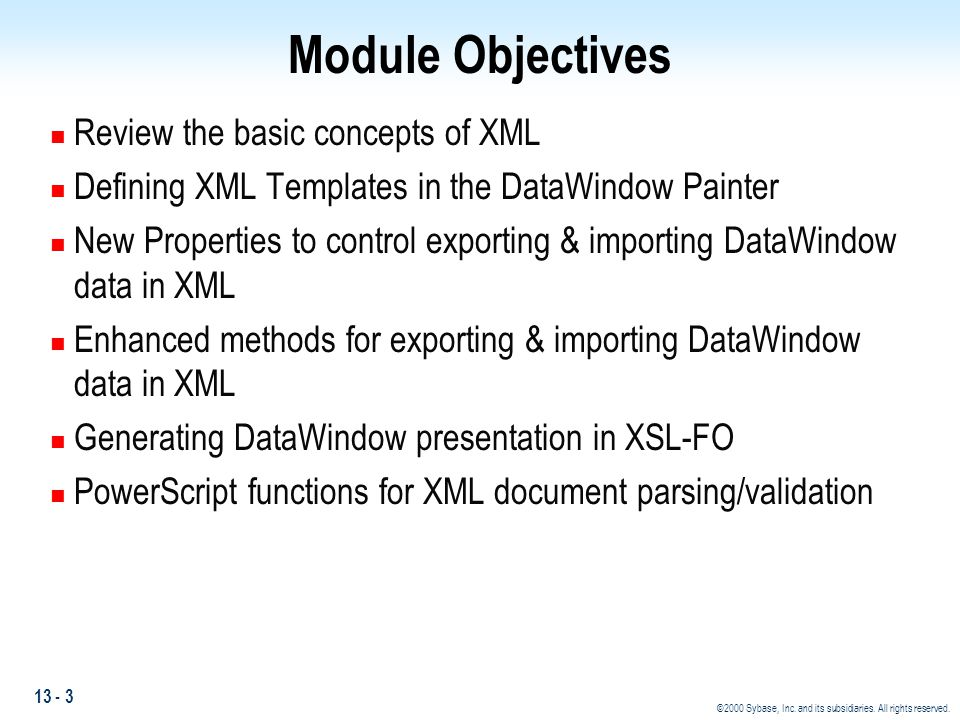 Module Objectives Review the basic concepts of XML