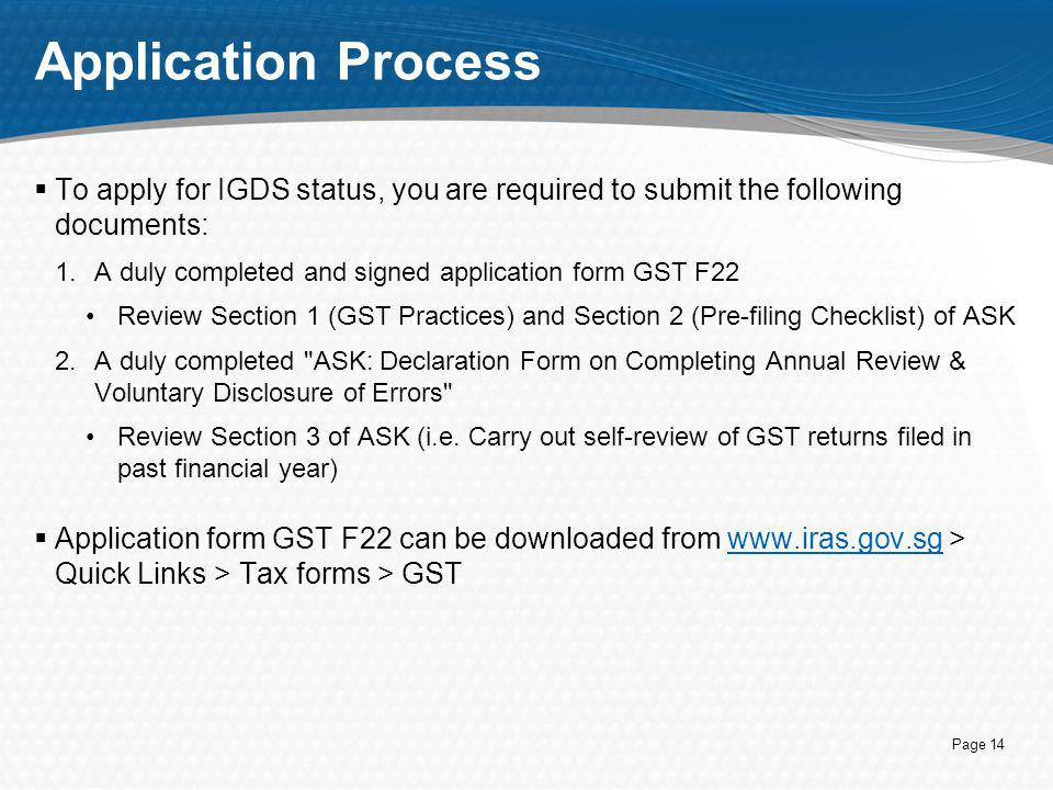 Application Process To apply for IGDS status, you are required to submit the following documents: