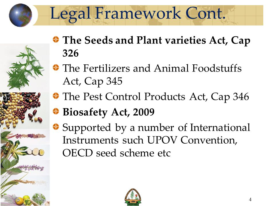 Legal Framework Cont. The Seeds and Plant varieties Act, Cap 326