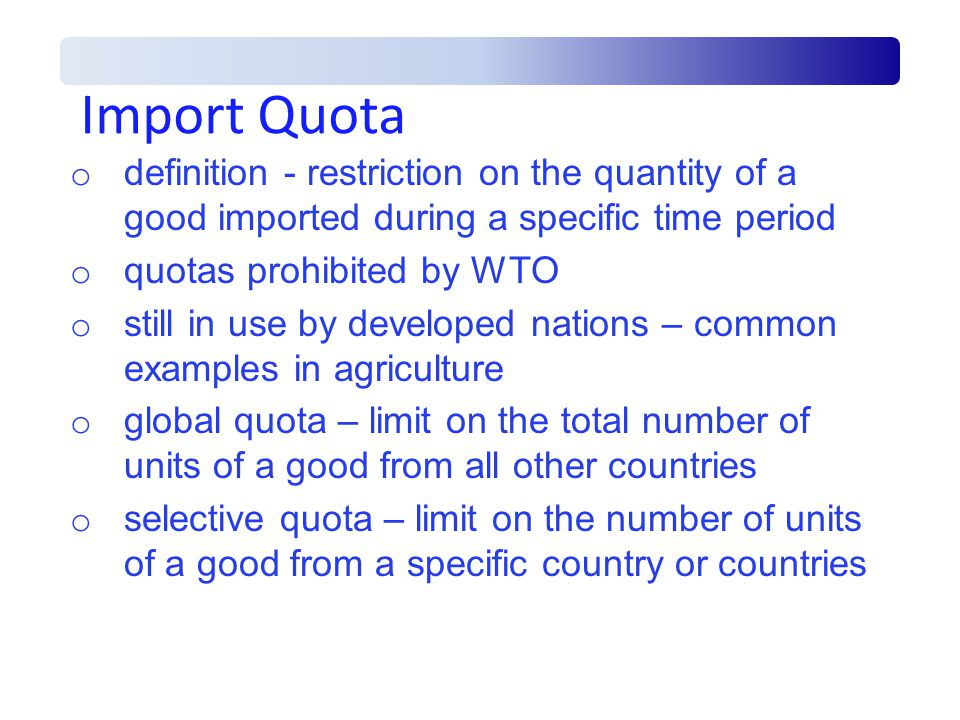 Import Quota definition - restriction on the quantity of a good imported during a specific time period.