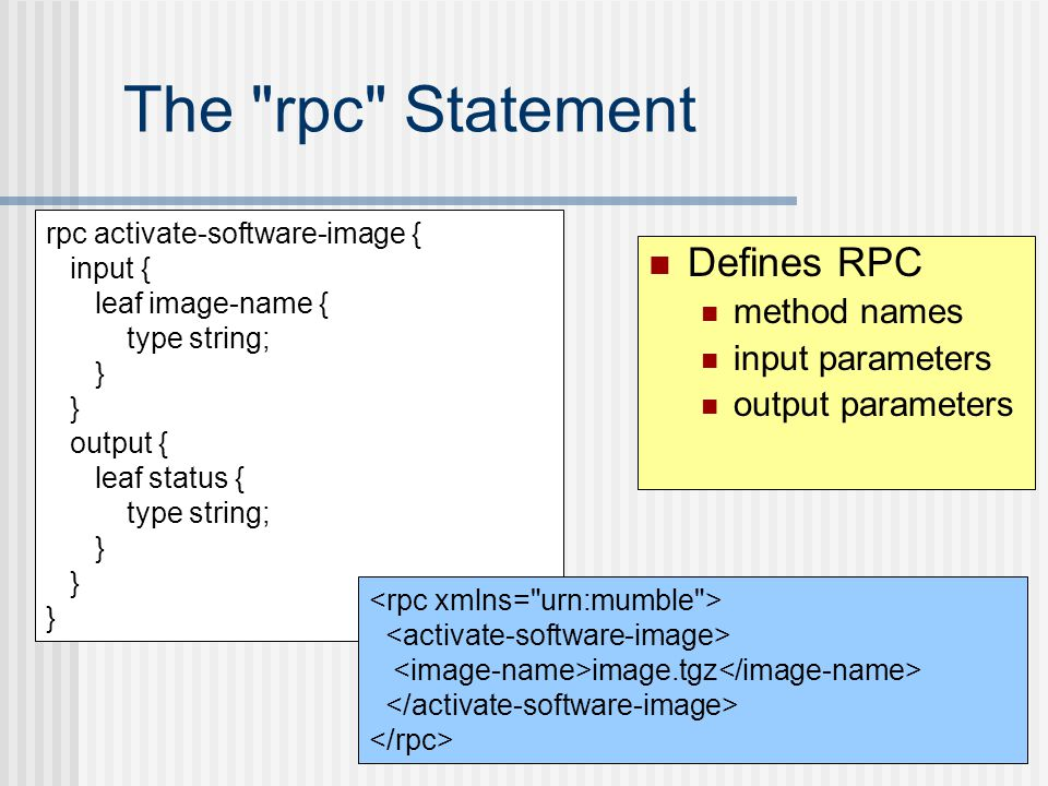 The rpc Statement Defines RPC method names input parameters