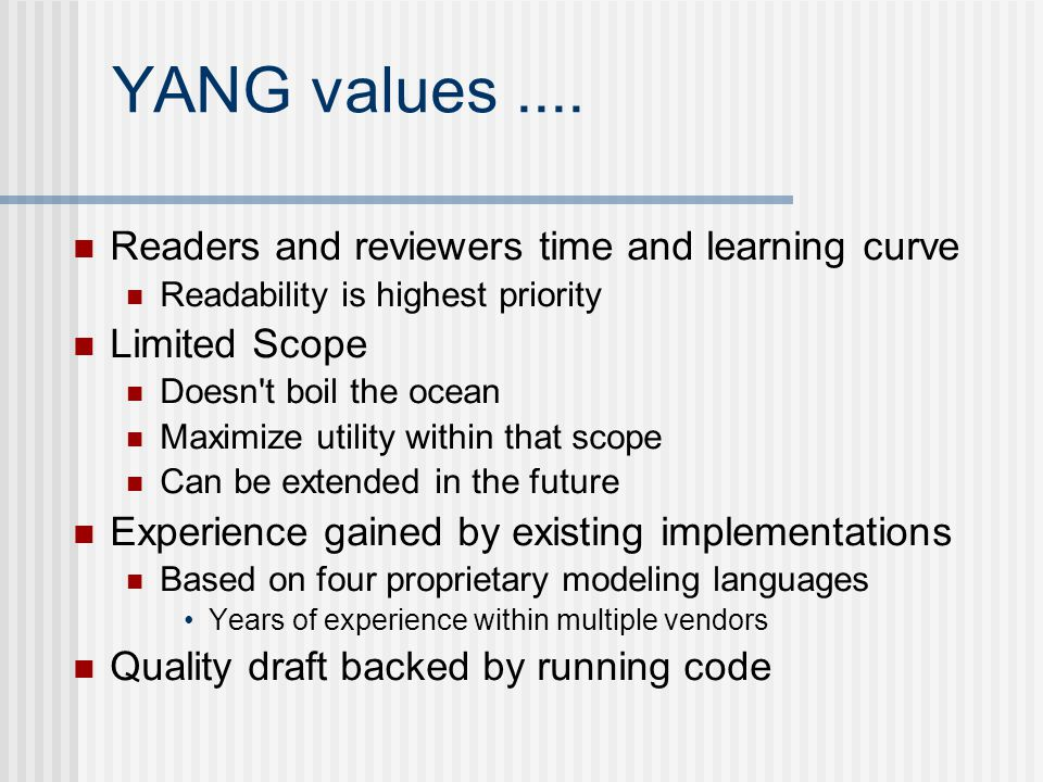 YANG values .... Readers and reviewers time and learning curve
