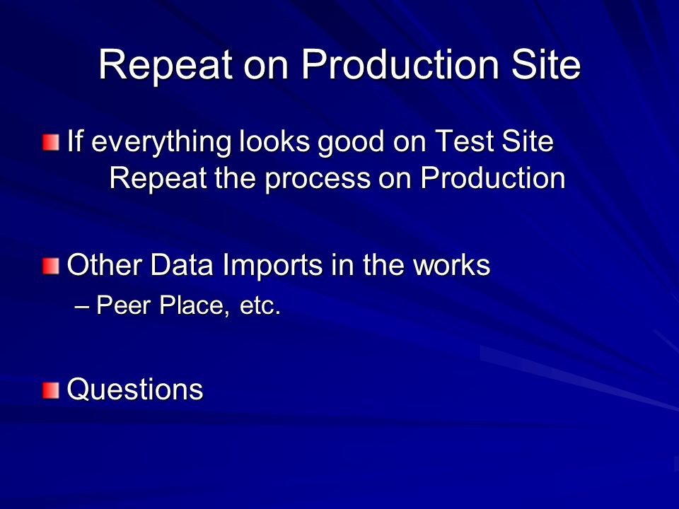 Repeat on Production Site