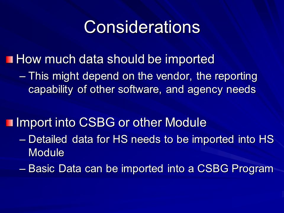 Considerations How much data should be imported