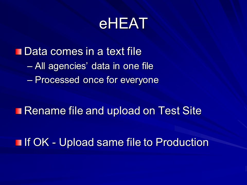 eHEAT Data comes in a text file Rename file and upload on Test Site