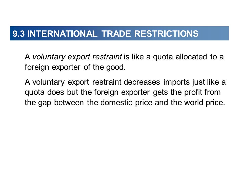 9.3 INTERNATIONAL TRADE RESTRICTIONS