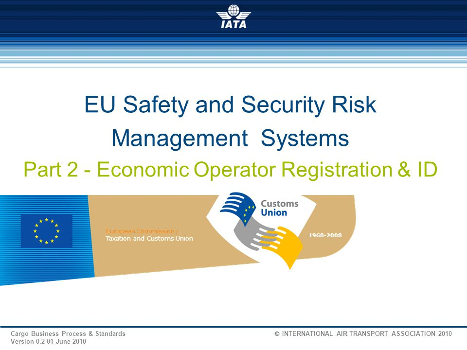 EU Safety and Security Risk Management Systems Part 2 - Economic Operator Registration & ID