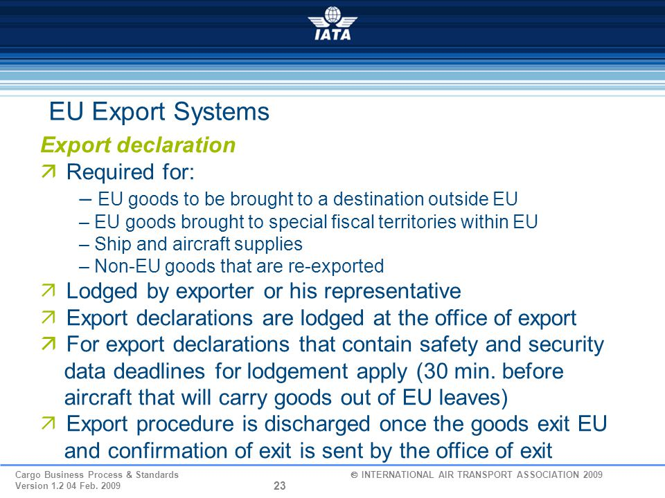 EU Export Systems Export declaration Required for: