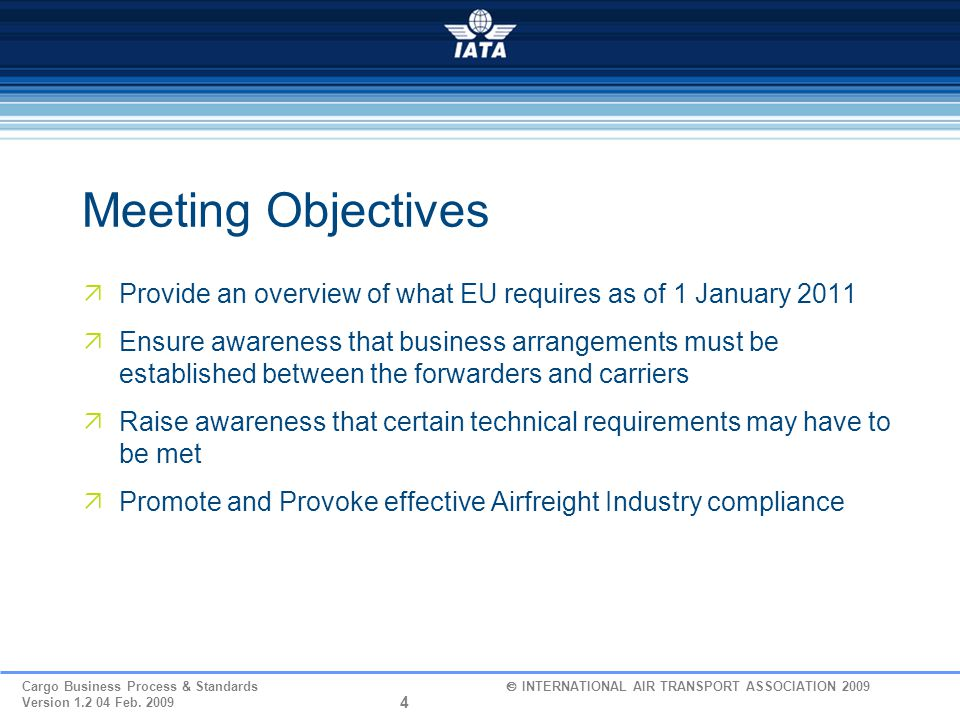 Meeting Objectives Provide an overview of what EU requires as of 1 January 2011.