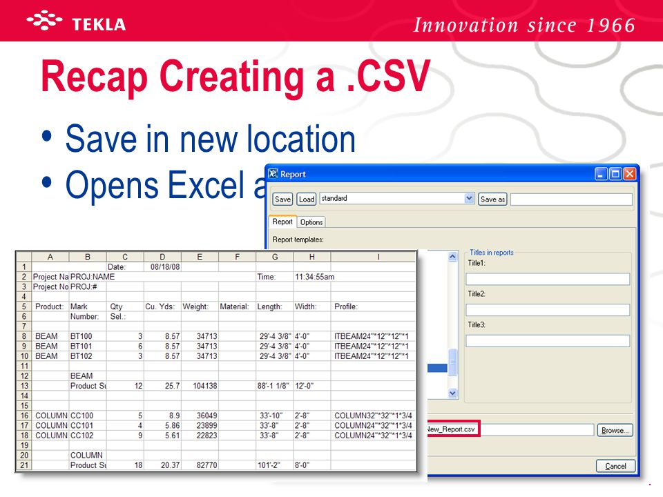 Recap Creating a .CSV Save in new location Opens Excel automatically