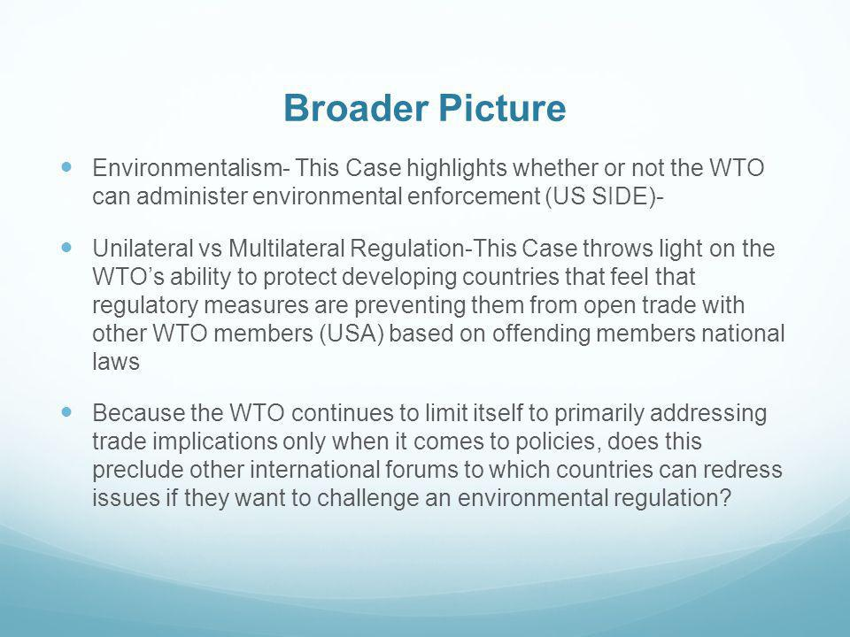Broader Picture Environmentalism- This Case highlights whether or not the WTO can administer environmental enforcement (US SIDE)-