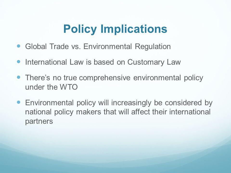 Policy Implications Global Trade vs. Environmental Regulation