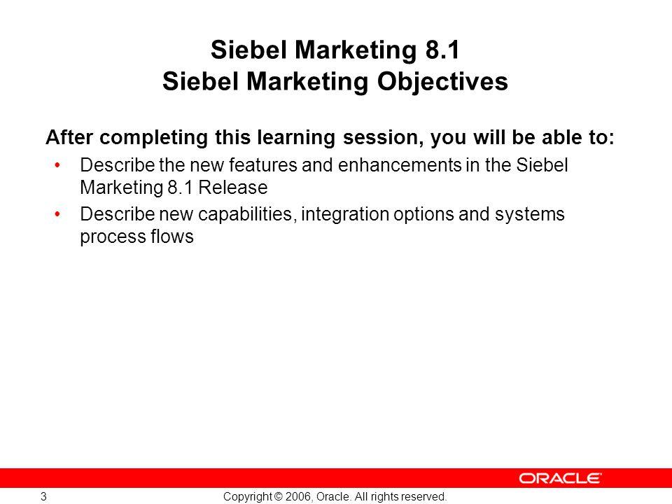 Siebel Marketing 8.1 Siebel Marketing Objectives