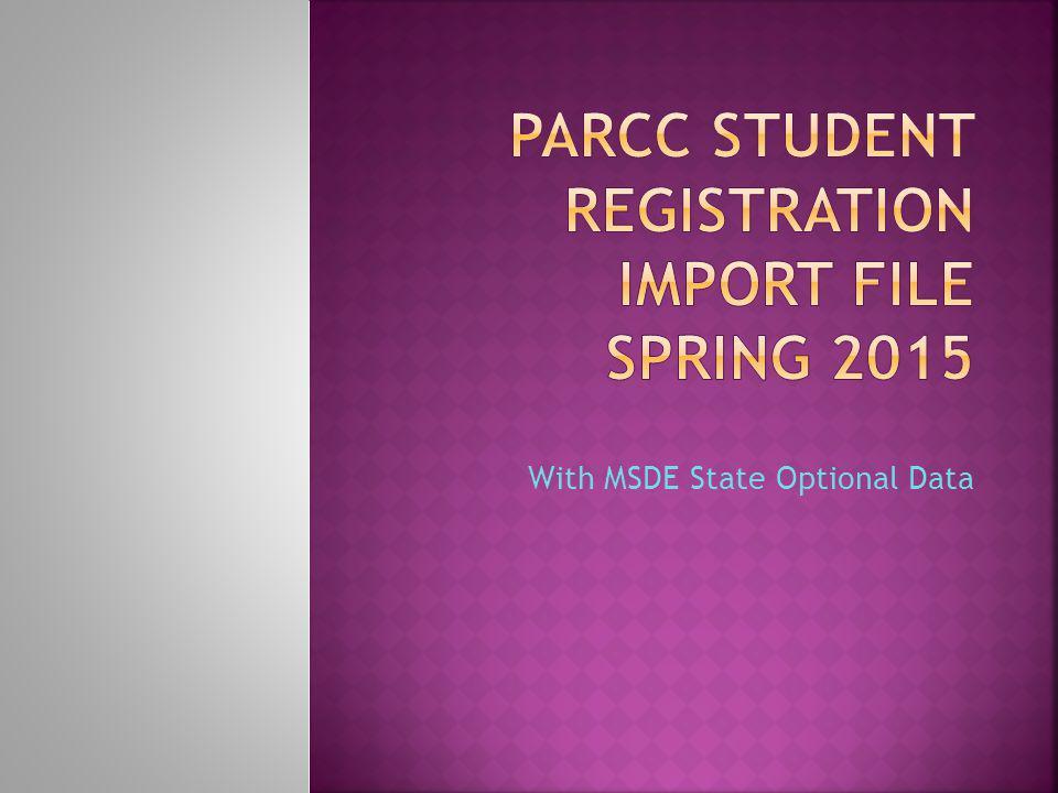 PARCC Student Registration Import File spring 2015