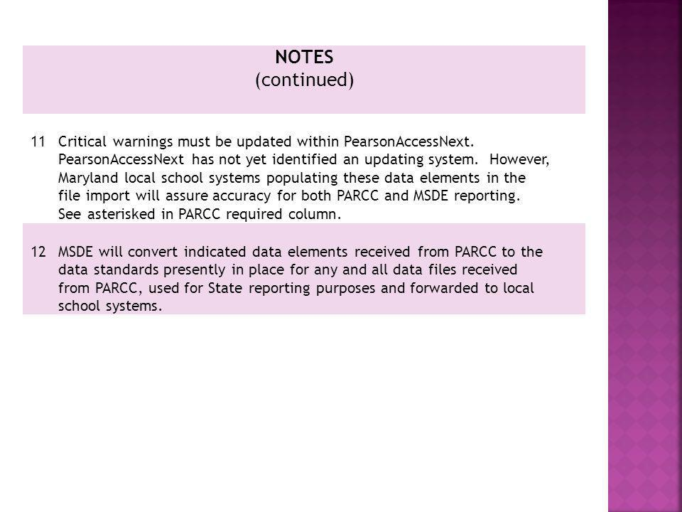 NOTES (continued) 11. Critical warnings must be updated within PearsonAccessNext.