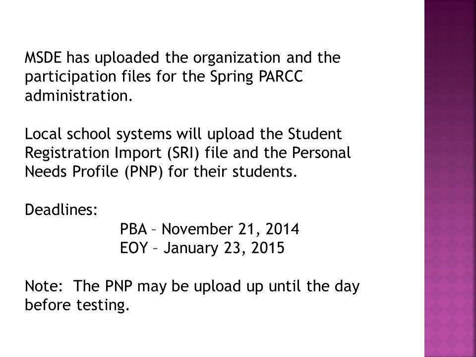 MSDE has uploaded the organization and the participation files for the Spring PARCC administration.