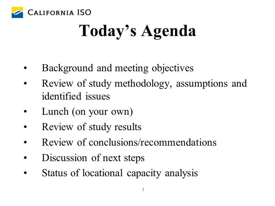 Today's Agenda Background and meeting objectives