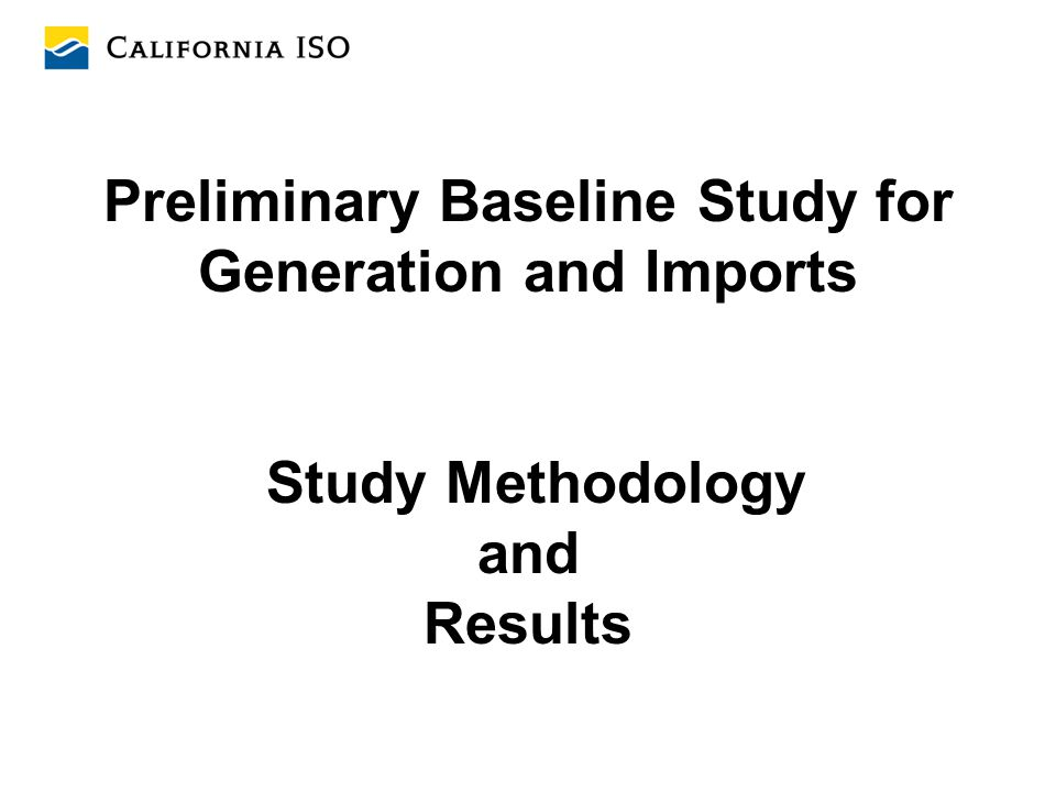 Preliminary Baseline Study for Generation and Imports Study Methodology and Results