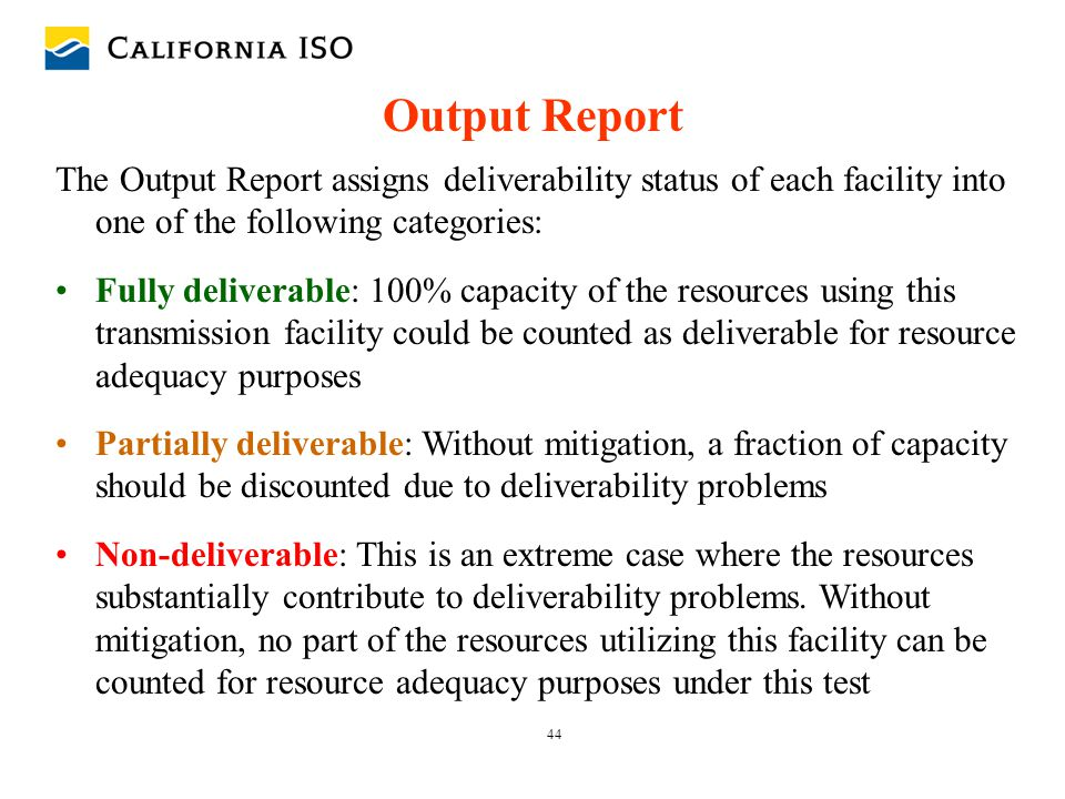 Output Report The Output Report assigns deliverability status of each facility into one of the following categories: