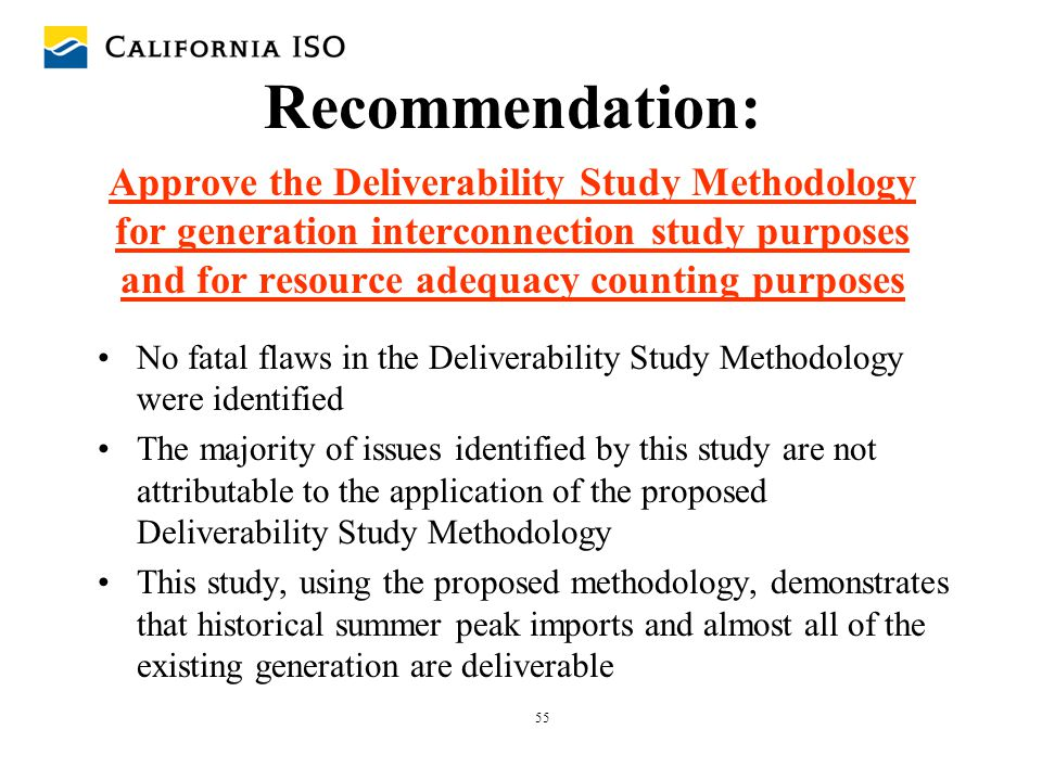Recommendation: Approve the Deliverability Study Methodology for generation interconnection study purposes and for resource adequacy counting purposes