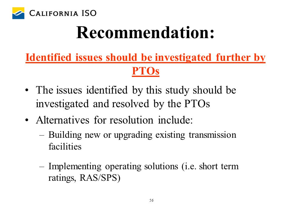Recommendation: Identified issues should be investigated further by PTOs
