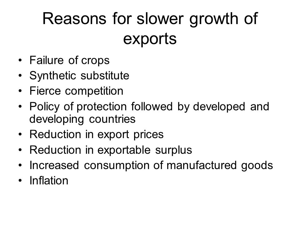 Reasons for slower growth of exports