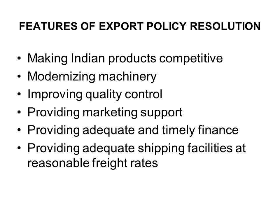 FEATURES OF EXPORT POLICY RESOLUTION
