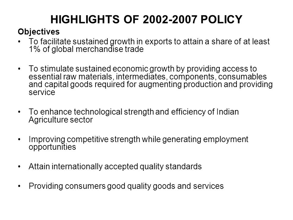 HIGHLIGHTS OF 2002-2007 POLICY Objectives
