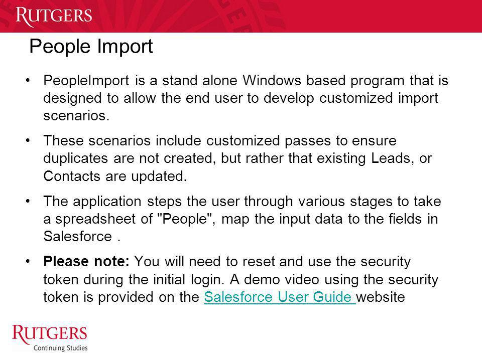 People Import PeopleImport is a stand alone Windows based program that is designed to allow the end user to develop customized import scenarios.