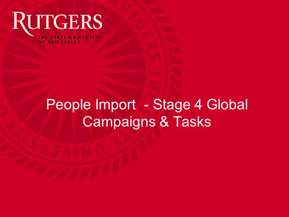 People Import - Stage 4 Global Campaigns & Tasks