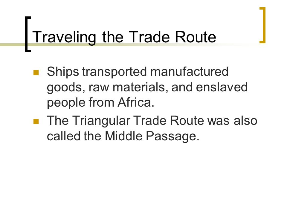 Traveling the Trade Route